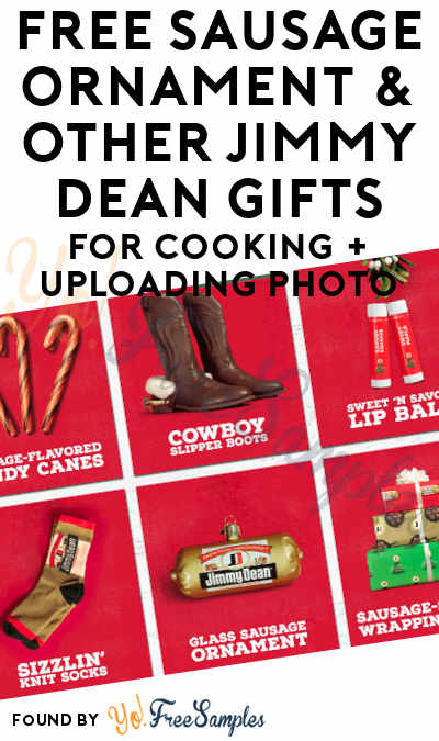 FREE Sausage Ornament & Other Jimmy Dean Gifts For Cooking + Uploading Photo [Verified Received By Mail]