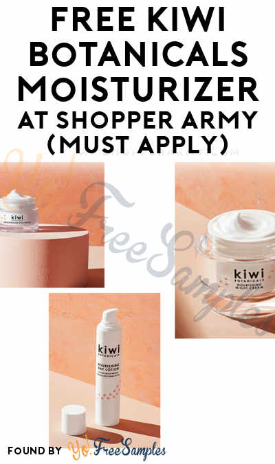 FREE Kiwi Botanicals Products At Shopper Army (Must Apply)