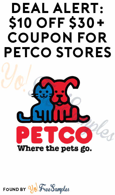 DEAL ALERT: $10 OFF $30+ Coupon For Petco Stores