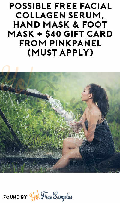 Possible FREE Facial Collagen Serum, Hand Mask & Foot Mask + $40 Gift Card From PinkPanel (Must Apply)