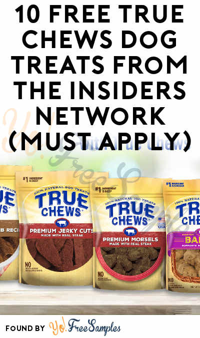 10 FREE True Chews Dog Treats From The Insiders Network (Must Apply)