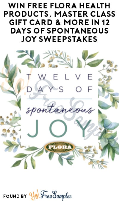 Enter Daily: Win FREE Flora Health Products, Master Class Gift Card & More in 12 Days of Spontaneous Joy Sweepstakes