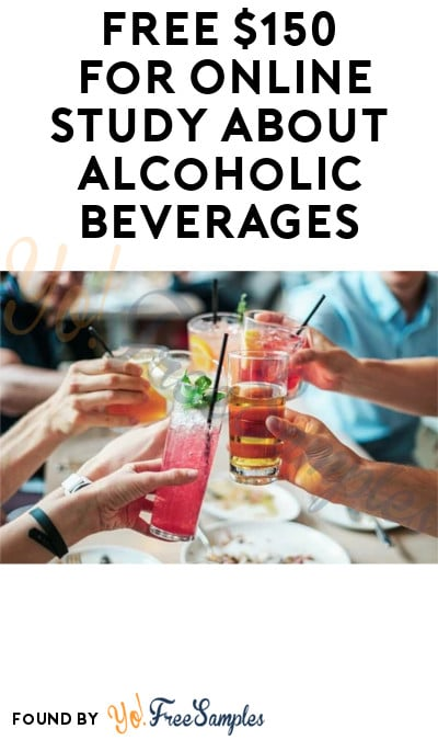 FREE $150 for Online Study about Alcoholic Beverages (Must Apply + Ages 21 & Older Only)