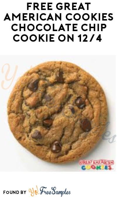 FREE Great American Cookies Chocolate Chip Cookie on 12/4 (Loyalty Members + App Required)