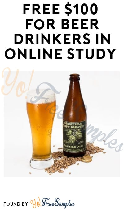 FREE $100 for Beer Drinkers in Online Study (Must Apply + Ages 21 & Older Only)