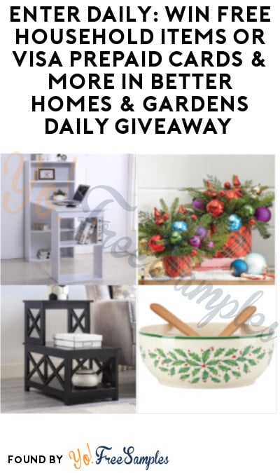 Enter Daily: Win FREE Household Items or Visa Prepaid Cards & More in Better Homes & Gardens Daily Giveaway (Ages 21 & Older)