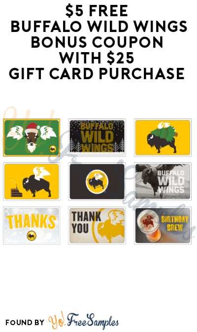 $5 FREE Buffalo Wild Wings Bonus Coupon with $25 Gift Card Purchase