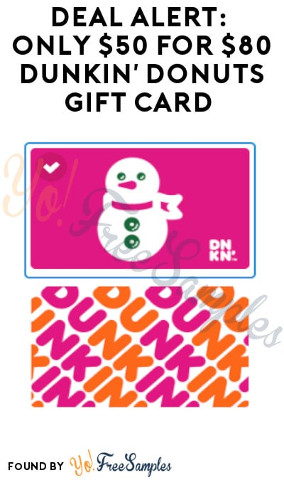 DEAL ALERT: Only $50 for $80 Dunkin' Donuts Gift Card