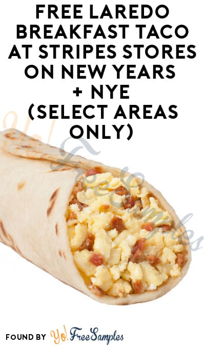 FREE Laredo Breakfast Taco At Stripes Stores On New Years + NYE (Select Areas Only)
