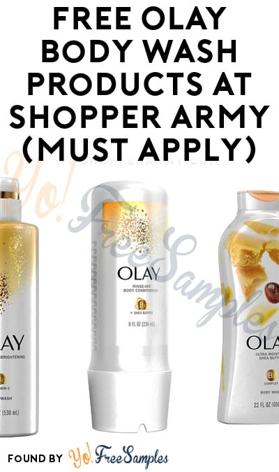 FREE Olay Body Wash Products At Shopper Army (Must Apply)