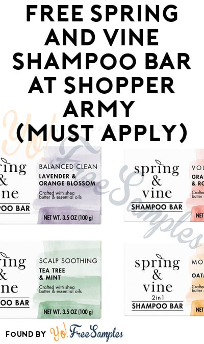 FREE Spring and Vine Shampoo Bar At Shopper Army (Must Apply)