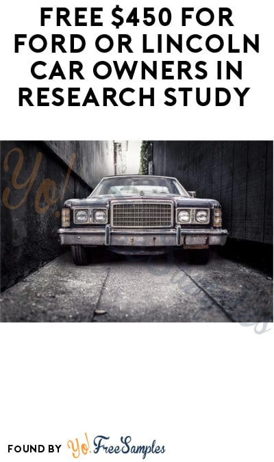 FREE $450 for Ford or Lincoln Car Owners in Research Study (Must Apply + Requires Online & In-Person)