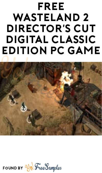 FREE Wasteland 2 Director's Cut Digital Classic Edition PC Game (GOG Account Required)