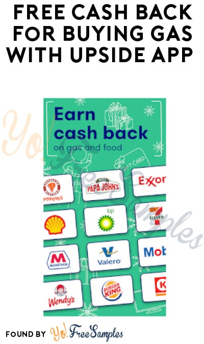 FREE Cash Backs for Buying Gas with Upside App Registration (Select Locations + Code Required)