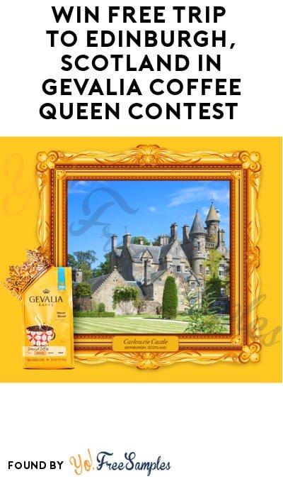 Win FREE Trip to Edinburgh, Scotland in Gevalia Coffee Queen Contest