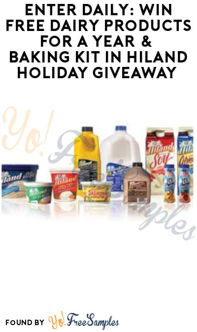 Enter Daily: Win FREE Dairy Products for a Year & Baking Kit in Hiland Holiday Giveaway (Select States Only)