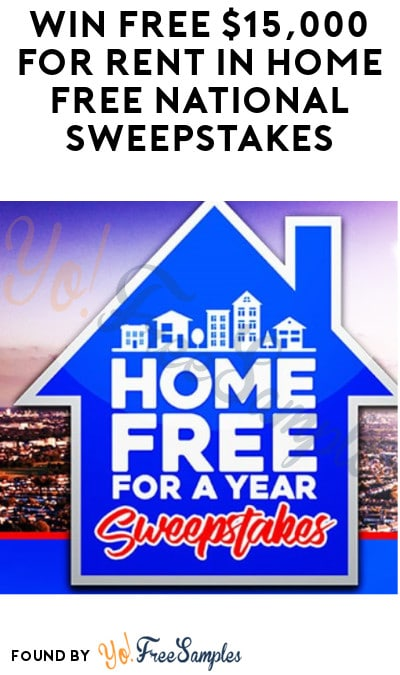 Win FREE $15,000 for Rent in Home Free National Sweepstakes