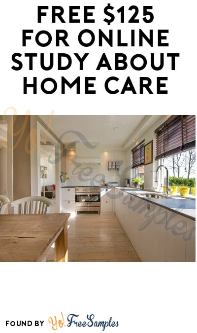 FREE $125 for Online Study about Home Care (Must Apply)