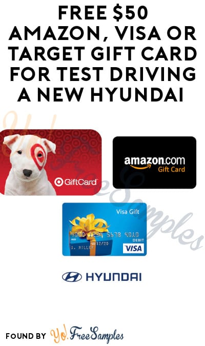 FREE $40-50 Amazon, Visa or Target Gift Card for Test Driving a New Hyundai