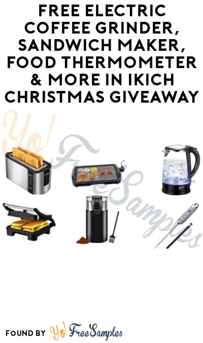 FREE Electric Coffee Grinder, Sandwich Maker, Food Thermometer & More in IKICH Christmas Giveaway (Referring Required)