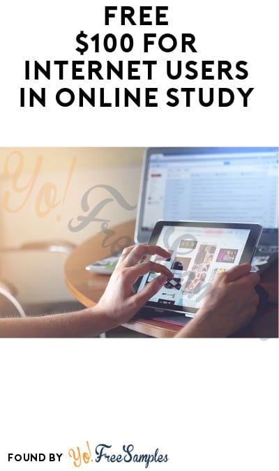FREE $100 for Internet Users in Online Study (Must Apply)