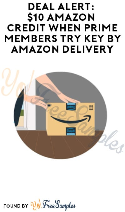 DEAL ALERT: $10 Amazon Credit when Prime Members Try Key by Amazon Delivery (Prime + Signup Required)