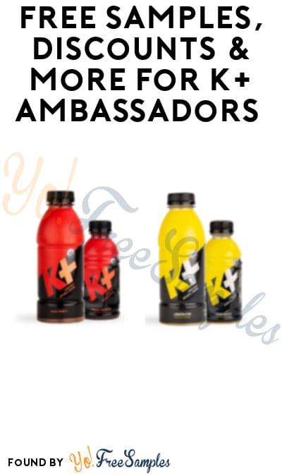 FREE Samples, Discounts & More for K+ Ambassadors (Must Apply)