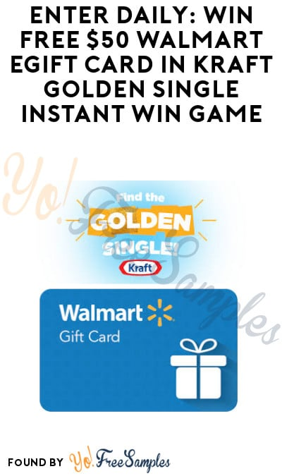 Enter Daily: Win FREE $50 Walmart eGift Card in Kraft Golden Single Instant Win Game