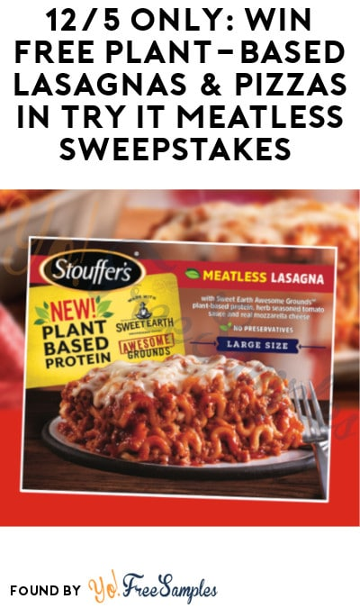 TODAY ONLY: Possible FREE Plant-Based Lasagnas & Pizzas in Try It Meatless Sweepstakes