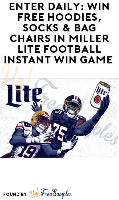 Enter Daily: Win FREE Hoodies, Socks & Bag Chairs in Miller Lite Football Instant Win Game (Ages 21 & Older)