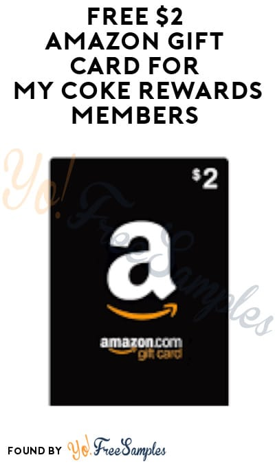FREE $2 Amazon Gift Card for My Coke Rewards Members (Select Accounts)