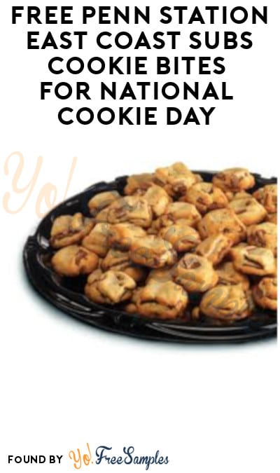 FREE Penn Station East Coast Subs Cookie Bites for National Cookie Day (12/4 Only)