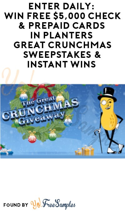 Enter Daily: Win FREE $5,000 Check & Prepaid Cards in Planters Great Crunchmas Sweepstakes & Instant Wins