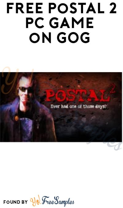 FREE Postal 2 PC Game on GOG (Account Required)