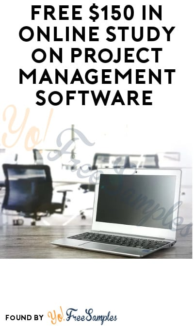FREE $150 in Online Study on Project Management Software (Must Apply)