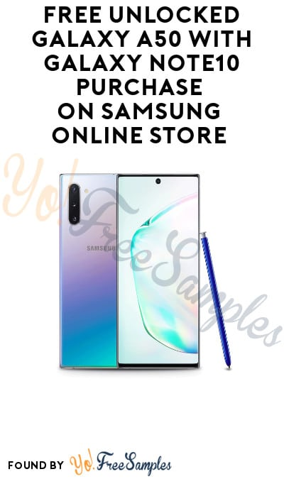 FREE Unlocked Galaxy A50 with Galaxy Note10 Purchase on Samsung Online Store