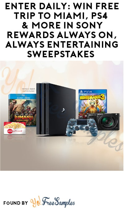 Enter Daily: Win FREE Trip to Miami, PS4 & More in Sony Rewards Always On, Always Entertaining Sweepstakes