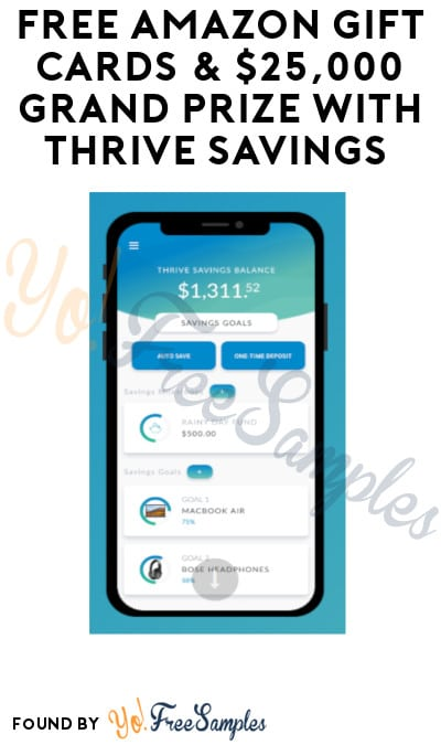 FREE Amazon Gift Cards & $25,000 Grand Prize with Thrive Savings (Referring Required)
