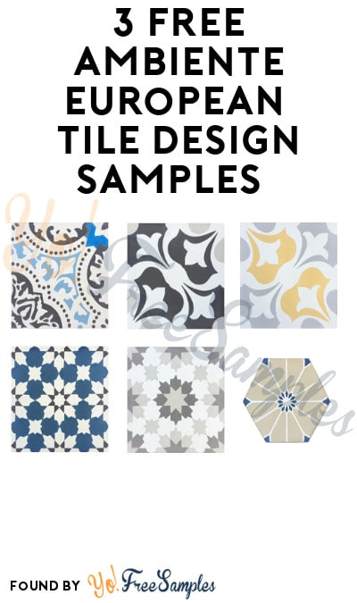 3 FREE Ambiente European Tile Design Samples