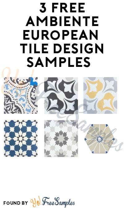 3 FREE Ambiente European Tile Design Samples