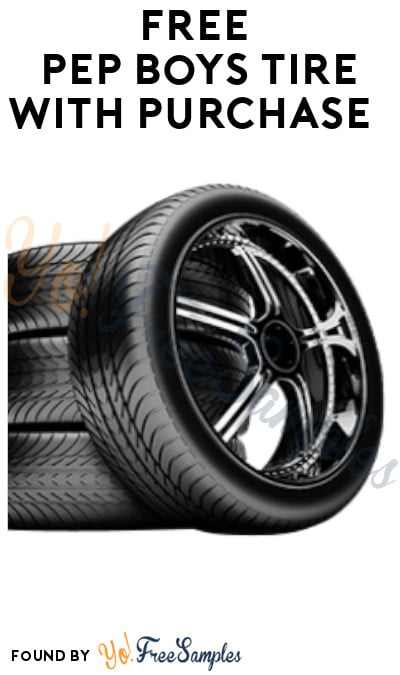 FREE Pep Boys Tire with Purchase