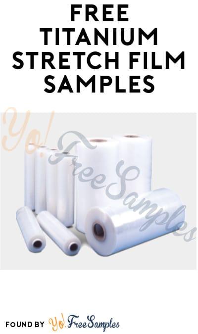 FREE Titanium Stretch Film Sample (Company Name Required)