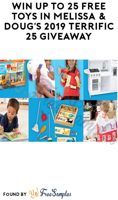 Win Up to 25 FREE Toys in Melissa & Doug's 2019 Terrific 25 Giveaway