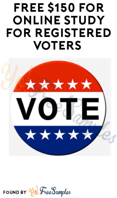 FREE $150 for Online Study for Registered Voters (Must Apply)