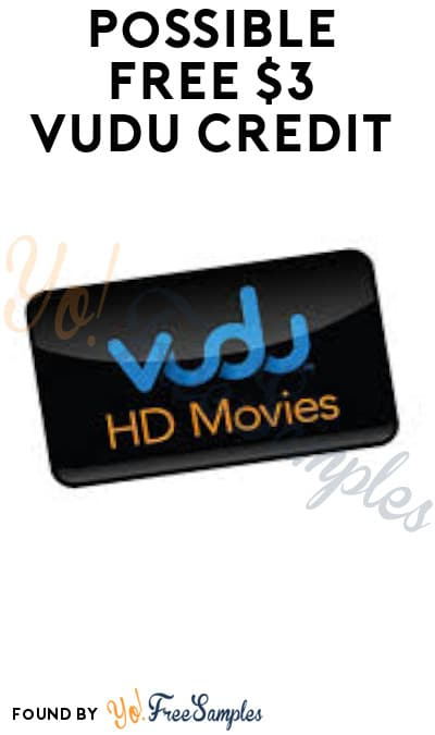 Possible FREE $3 VUDU Credit (Select Accounts Only)