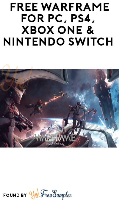 FREE Warframe for PC, PS4, Xbox One & Nintendo Switch (Signup Required)