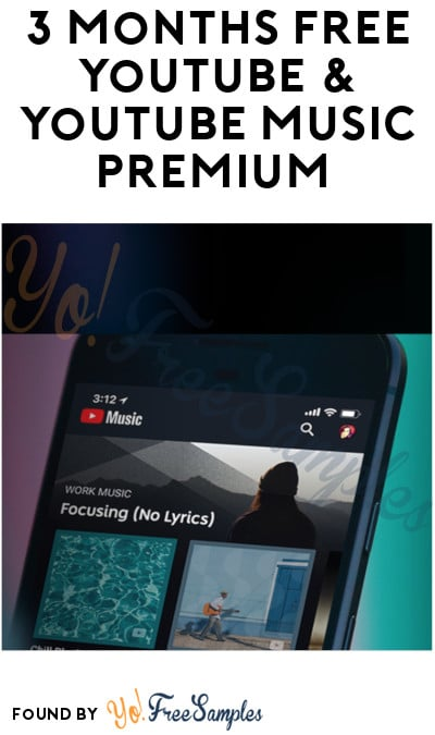 3 Months FREE YouTube & YouTube Music Premium (Credit Card Required)