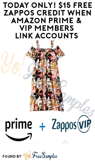 Today Only! $15 FREE Zappos Credit when Amazon Prime & VIP Members Link Accounts
