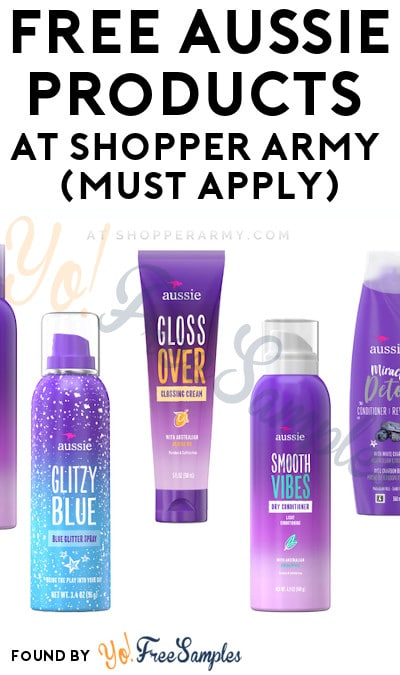 FREE Aussie Hair Products At Shopper Army (Must Apply)