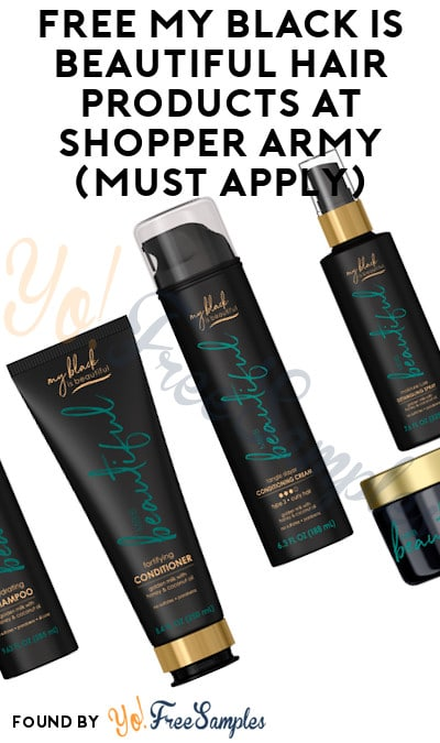 FREE My Black is Beautiful Hair Products At Shopper Army (Must Apply)